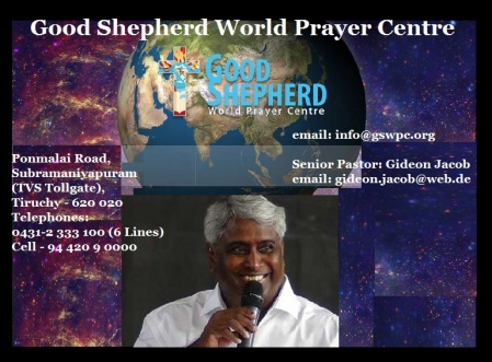 Good Shepherd World Prayer Centre - Trichy - Gideon Jacob evangelist