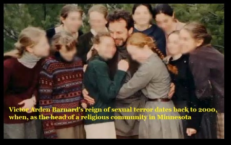 Victor Arden Barnards reign of sexual terror dates back to 2000, when, as the head of a religious community in Minnesota