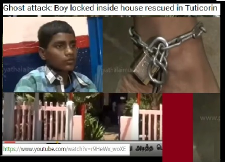 Tutocorin possesses-chain boy Samuel chained and tortured 13-06-2016