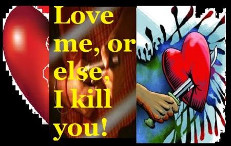 love-me-or-else-i-kill-you-jilted-love-blood