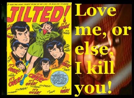 love-me-or-else-i-kill-you-jilted
