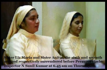 Sister Liz Maria and Sister Anitta, the sixth and seventh accused respectively surrendered