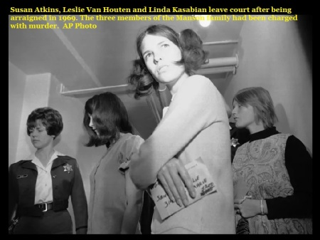 Susan Atkins, Leslie Van Houten and Linda Kasabian leave court after being arraigned in 1969. The three members of the Manson family had been charged with murder. AP Photo