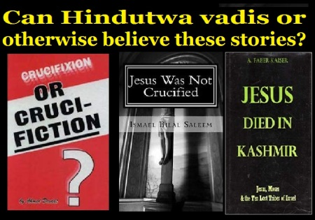 Jesus never crucified, died in Kashmir - Hindutwa vadis believe